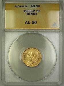 1906-M Mexico 5P Pesos Gold Coin ANACS AU-50
