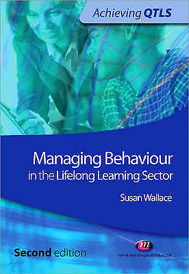 Managing Behaviour in the Lifelong Learning Sector by Susan Wallace (Paperback,