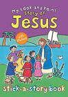 My Look and Point Story of Jesus Stick-a-Story Book by Christina Goodings (Paperback, 2015)
