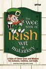 The Wee Book of Irish Wit & Malarkey: A Rake of Clever Craic and Wisdom for Jackeens, Culchies and Eejits by Paul Ryan, Sean McCann (Paperback, 2016)