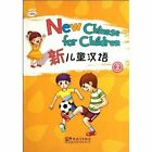 New Chinese for Children 2 by Xun Liu (Paperback, 2011)