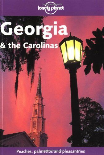 Georgia and the Carolinas (Lonely Planet Regional Guides) By Jeremy Gray, Jeff