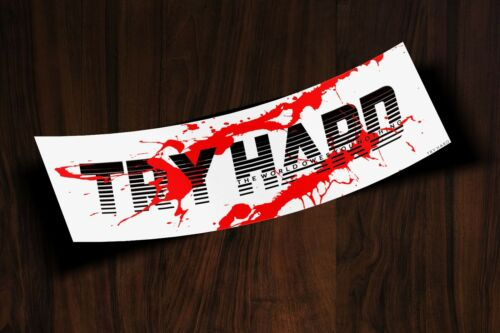 THERE WILL BE BLOOD Japanese Try Hard Sticker Decal Drift Slap Never Content