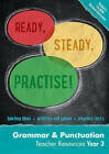 Ready, Steady, Practise!: Year 3 Grammar and Punctuation Teacher Resources: English KS2 by Keen Kite Books (Spiral bound, 2015)