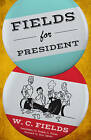 Fields for President by W. C. Fields (Paperback, 2016)