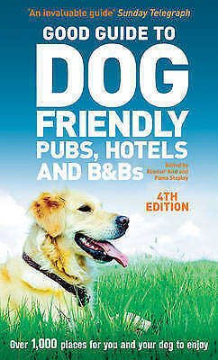 """""""AS NEW"""" Good Guide to Dog Friendly Pubs, Hotels and B&Bs 4th edition, Aird, Ali"""