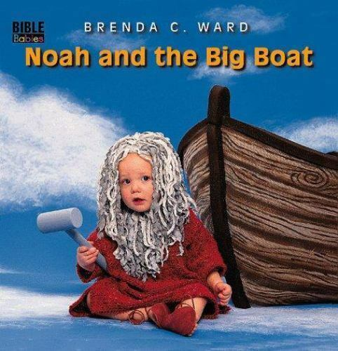 Noah and the Big Boat by Brenda Ward