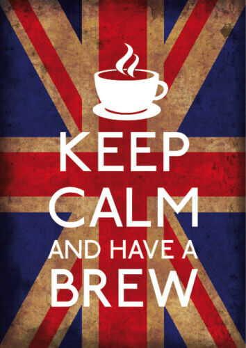 Union Jack Keep Calm And Have A Brew A1 A2 A3 A4 KC025 Other Styles Available