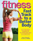Fitness Fast Track to a Better Body: All-Time Best Workouts to Tone and Trim in 15 Minutes by Fitness Magazine (Paperback, 2010)