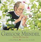 Gregor Mendel: The Friar Who Grew Peas by Cheryl Bardoe (Hardback, 2006)