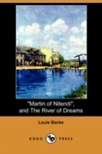 Martin of Nitendi , and the River of Dreams by Louis Becke (2008, Paperback)