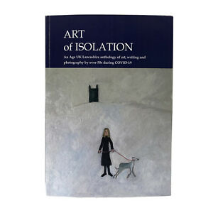 Art-of-Isolation-Book-Anthology-of-Art-Writing-amp-Photography-by-over-50s-NEW
