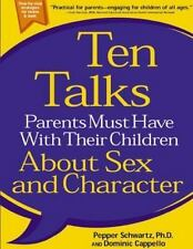 Ten Talks Parents Must Have with Their Children About Sex and Character, Dominic