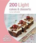 200 Light Cakes & Desserts  : Recipes Fewer Than 400, 300, and 200 Calories by Hamlyn (Paperback / softback, 2015)