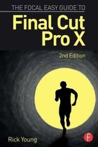 The-Focal-Easy-Guide-to-Final-Cut-Pro-X-Young-Rick-Used-Good-Book