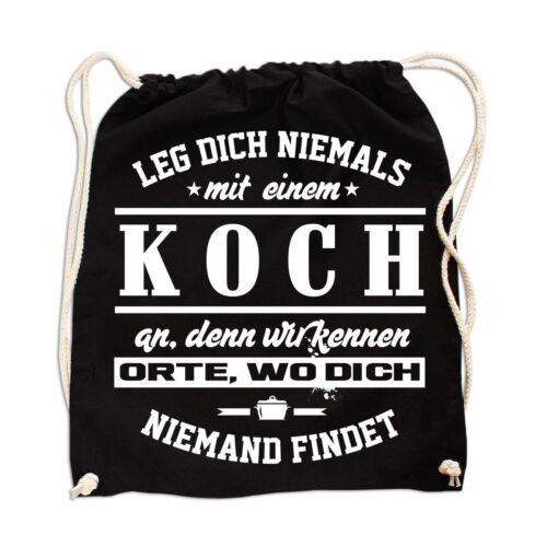 Rucksack Tasche Beutel Leg dich nie mit einem KOCH an Beruf Geschenk Spruch Fun