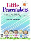 Little Peacemakers: A Step-by-Step Guide for Training Elementary-Age Mediators by Marcia Nass, Max Nass (Paperback, 2012)