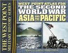 The Second World War: Asia and the Pacific: The Westpoint Atlas by Thomas E. Greiss (Spiral bound, 2003)