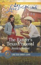 Lone Star Cowboy League Boys Ranch: The Ranger's Texas Proposal 2 by...