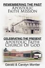 Remembering The Past Apostolic Faith Mission Celebrating The Present Apostolic Faith Church Of God by Carolyn Montier, Gerald Montier (Paperback, 2011)