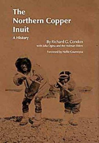 The Northern Copper Inuit: A History [Civilization of the American Indian Series