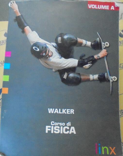 CORSO DI FISICA VOL.A - JAMES WALKER - LINX