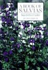 A Book of Salvias : Sages for Every Garden by Betsy Clebsch (1997, Hardcover)