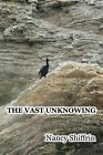 The Vast Unknowing by Nancy Shiffrin (Paperback / softback, 2013)