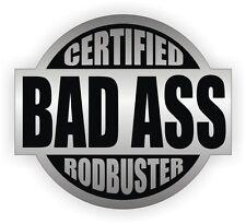 Certified Bad Ass Rodbuster Hard Hat Sticker | Welding Helmet Decal | Welder