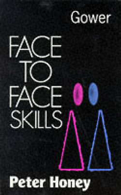 Face to Face Skills: Practical Guide to Interactive Skills, Honey, Peter, Very G