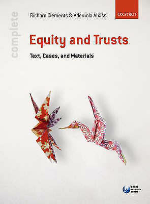 Complete Equity and Trusts: Text, Cases and Materials by Ademola Abass, Richard