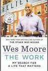Work: My Search for a Life That Matters by Wes Moore (Paperback, 2015)