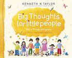 Big Thoughts for Little People: ABC's to Help You Grow by Dr Kenneth N Taylor (Hardback)