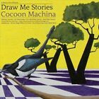 Cocoon Machina by Draw Me Stories (CD, Mar-2013, Glasstone)