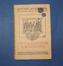 LETTURE DI FILOSOFIA - Platone - L'eutifrone e il critone - Soc Ed Internazional