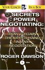 The Secrets of Power Negotiating : How to Gain the Upper Hand in Any Negotiation by Roger Dawson (2005, CD, Unabridged)
