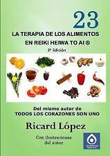 La Terapia de Los Alimentos en Reiki Heiwa to Ai R by Ricard La3pez (2014,...