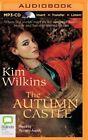 The Autumn Castle by Kim Wilkins (CD-Audio, 2015)