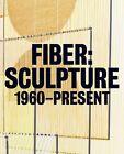 Fiber: Sculpture 1960-Present by Jenelle Porter (Hardback, 2014)