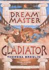 Dream Master: Gladiator by Theresa Breslin (Hardback, 2003)