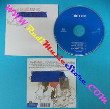 CD Singolo The Tyde Blood Brothers EP RTRADESCD 056 UK CARDSLEEVEno mc lp(S27)