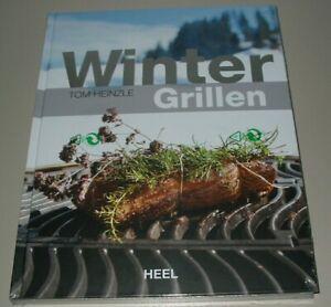 Heinzle: Winter Grillen Rezepte Kochbuch BBQ Rezeptbuch Wintergrillen Buch Neu!