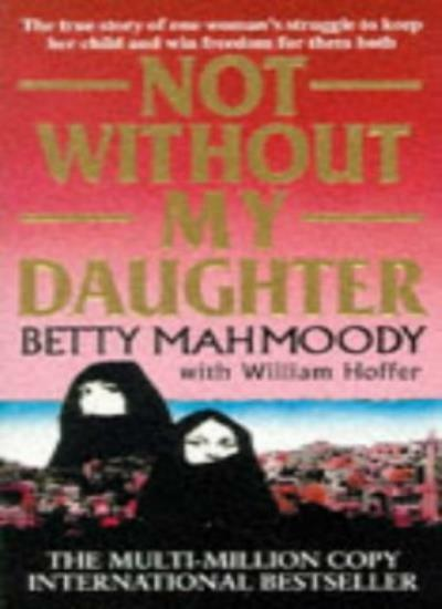 Not without My Daughter By Betty Mahmoody, William Hoffer. 9780552133562