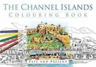 The Channel Islands Colouring Book: Past & Present by The History Press Ltd (Paperback, 2016)