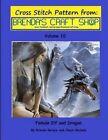 Female Elf and Dragon Cross Stitch Pattern: From Brenda's Craft Shop - Volume 10 by Brenda Gerace, Chuck Michels (Paperback / softback, 2014)