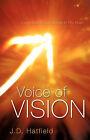 Voice of Vision by J D Hatfield (Paperback / softback, 2006)