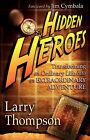 Hidden Heroes by Larry Thompson (Paperback / softback, 2005)