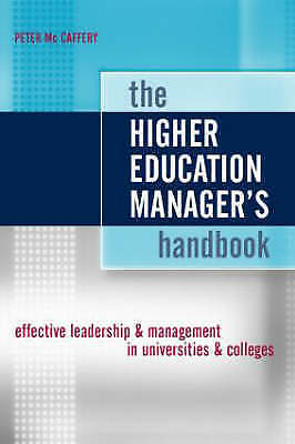The Higher Education Manager's Handbook: Effect... by McCaffery, Peter Paperback