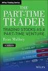 The Part-Time Trader: Trading Stock as a Part-time Venture, + Website by Ryan Mallory (Hardback, 2013)