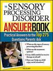 Sensory Processing Disorder Answer Book by Tara Delaney (Paperback, 2008)